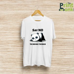 Say No To Doing Things Lazy Panda T-Shirt