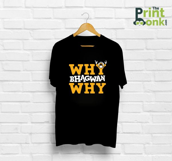 Why Bhagwan Why T-Shirt