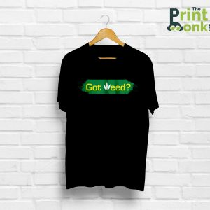 Got Weed Black T-Shirt