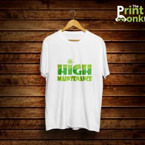 High Maintenance T-Shirt