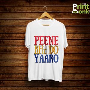 Peene Bhi Do Yaaro White T-Shirt