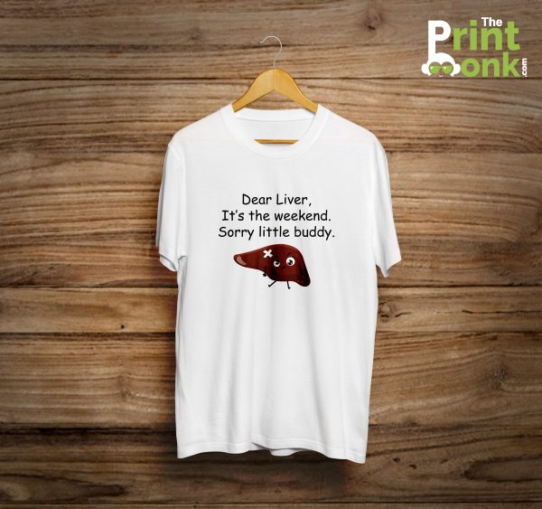 Dear liver t-shirt for alcohol lovers